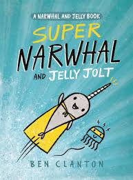 Super Narwhal and Jelly Jolt book cover