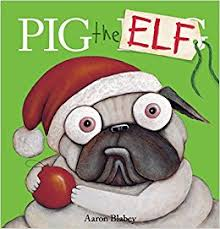 Pig the Elf - the best Christmas picture books not about Jesus
