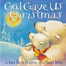 God Gave Us Christmas - the best Christmas picture books about Jesus