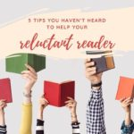Ideas to try to help a reluctant reader