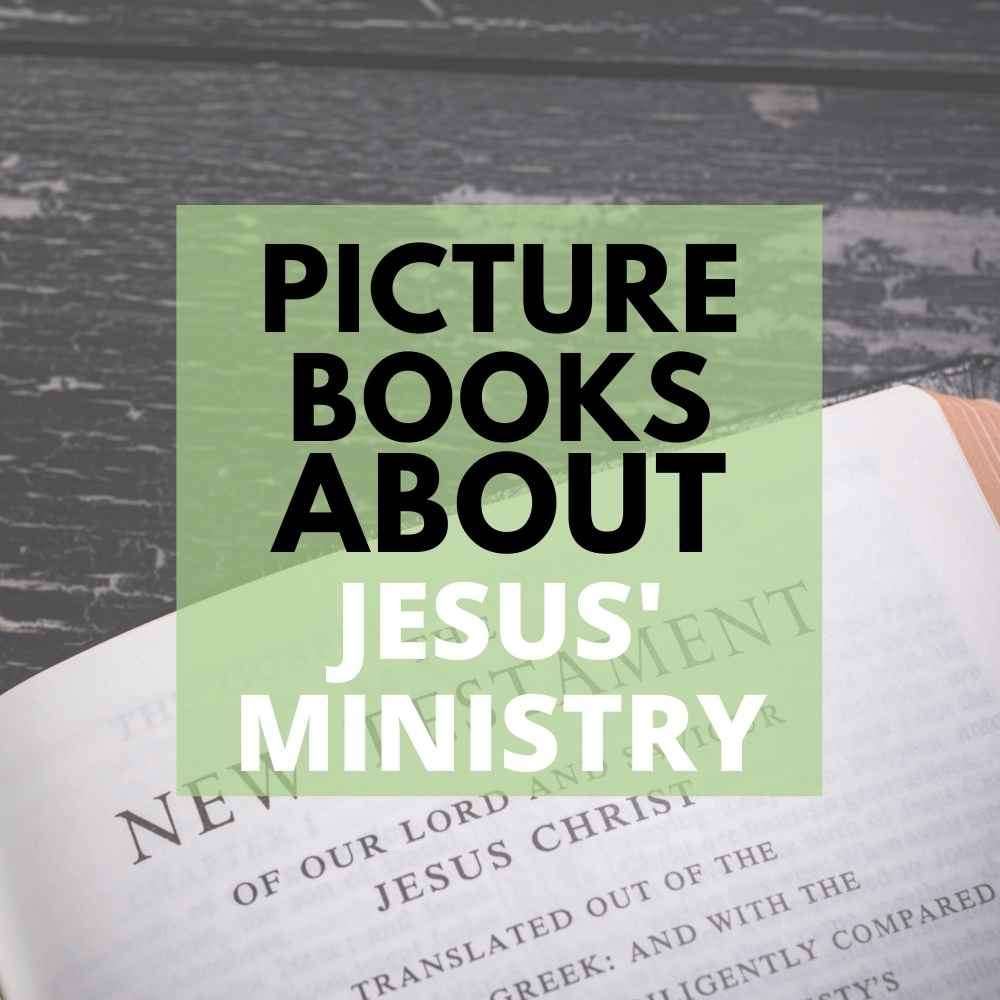 Christian Picture Books About Jesus' Ministry