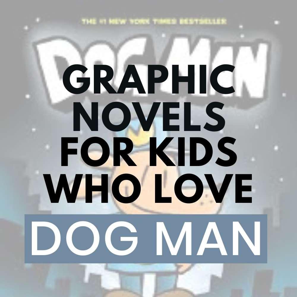Graphic novels like dog man
