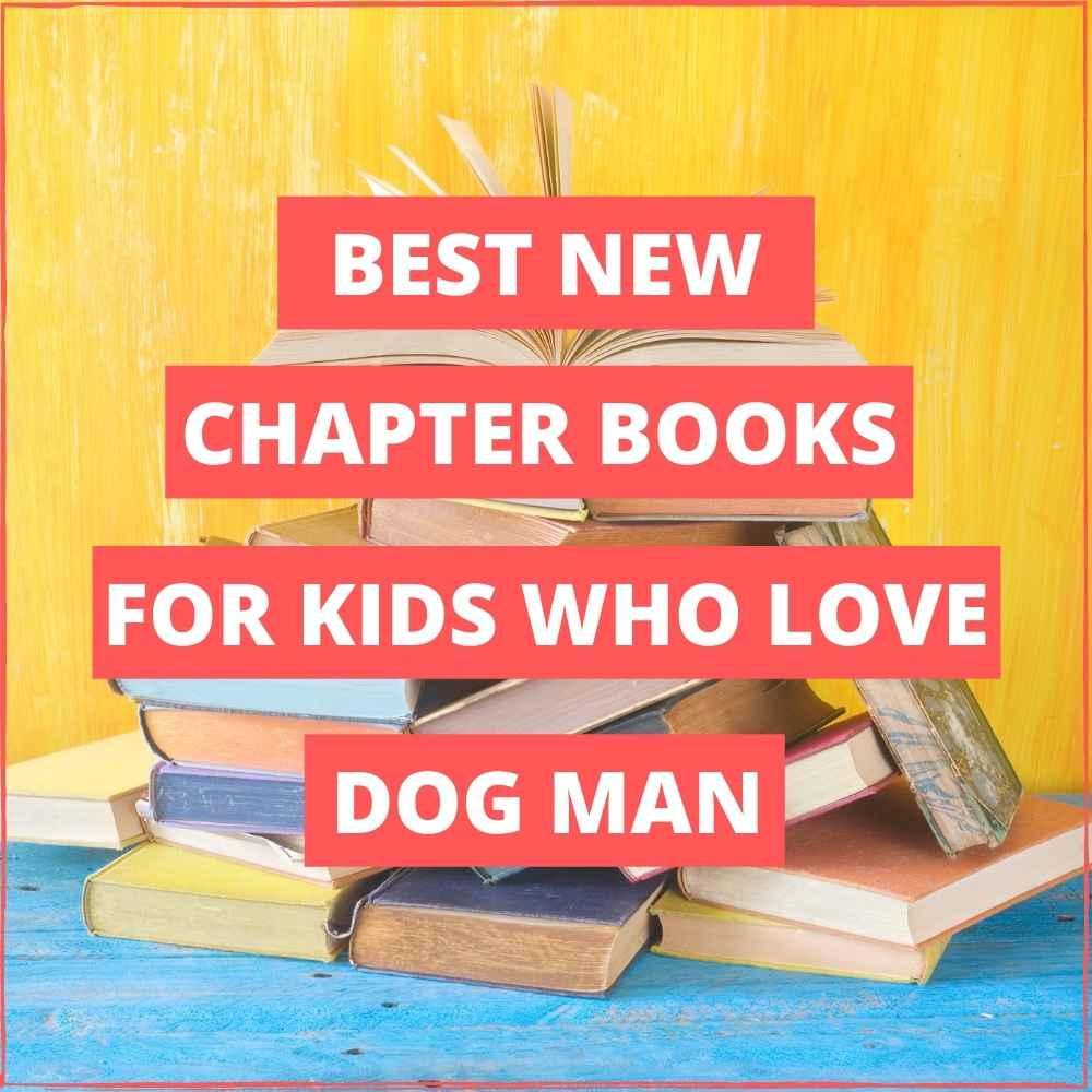 50+ Chapter Books Like Dog Man by Dav Pilkey