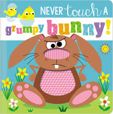 Never Touch a Grumpy Bunny cover New touch and feel board book 2021
